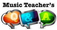 Music Teachers Q and A